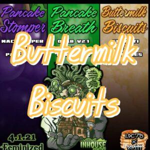 Buttermilk Biscuits Inhouse Genetics